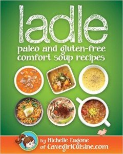 Ladle: Paleo and Gluten Free Comfort Soups