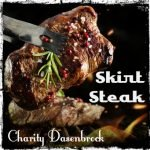 Skirt Steak - by Charity Dasenbreck