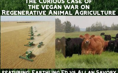 Curious Case of the Vegan War on Regenerative Ag: Earthling Ed vs. Allan Savory